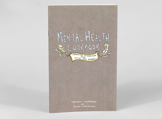 Mental Health Cookbook Zine by H. Finn Cunningham