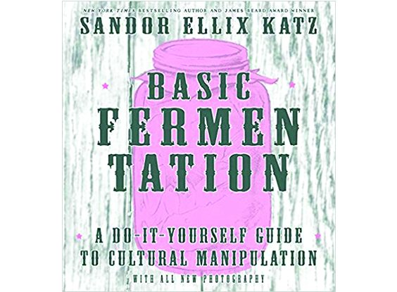 Basic Fermentation, a Do-It-Yourself Guide to Cultural Manipulation